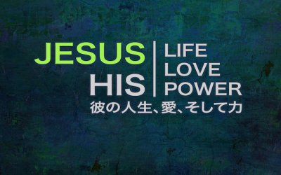 March Message Series: Jesus, His Life, Love and Power