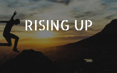 April Message Series: Rising Up